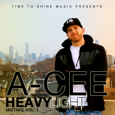 Time to Shine Productions Presents A-CEE with Heavy Light